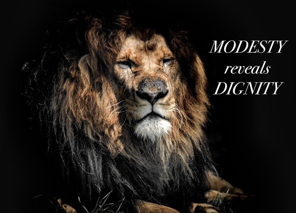 MODESTY reveals DIGNITY